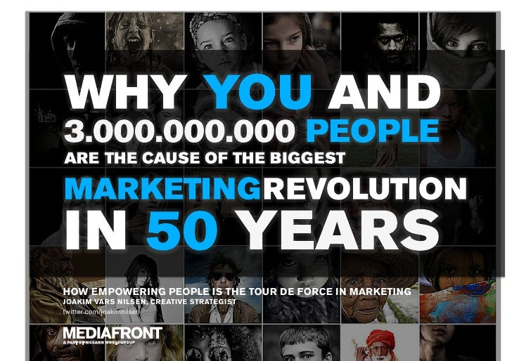 The Marketing Revolution - Caused by you and 3.000.000.000 people