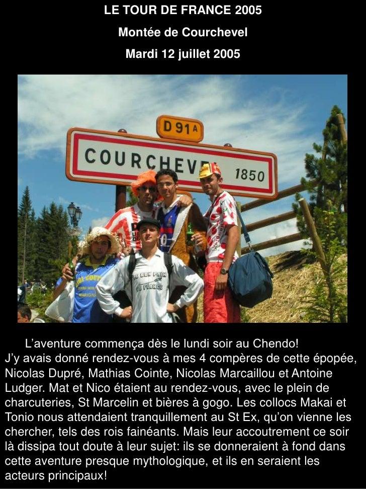 LE TOUR DE FRANCE 2005<br />Montée de Courchevel<br />Mardi 12 juillet 2005<br />      L'aventure commença dès le lundi so...
