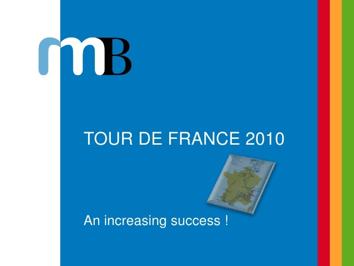 Tour de France 2010<br />An increasingsuccess !<br />