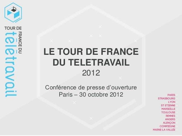 LE TOUR DE FRANCE  DU TELETRAVAIL            2012Conférence de presse d'ouverture    Paris – 30 octobre 2012