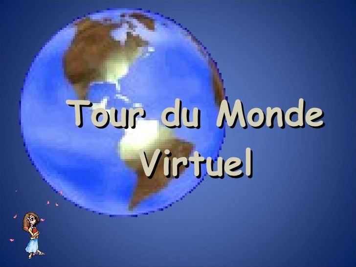Tour du Monde Virtuel Aujourd'hui:  11 août 2010   Il est exactement:  17:46:44  h. (Avec music)