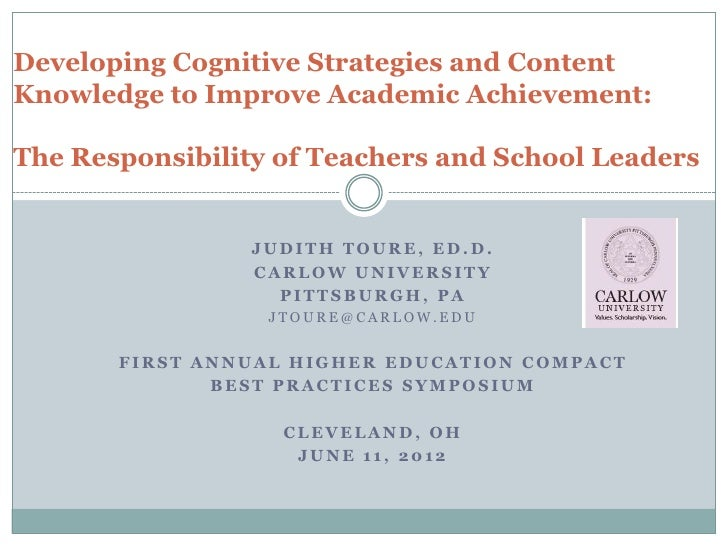 Developing Cognitive Strategies and ContentKnowledge to Improve Academic Achievement:The Responsibility of Teachers and Sc...