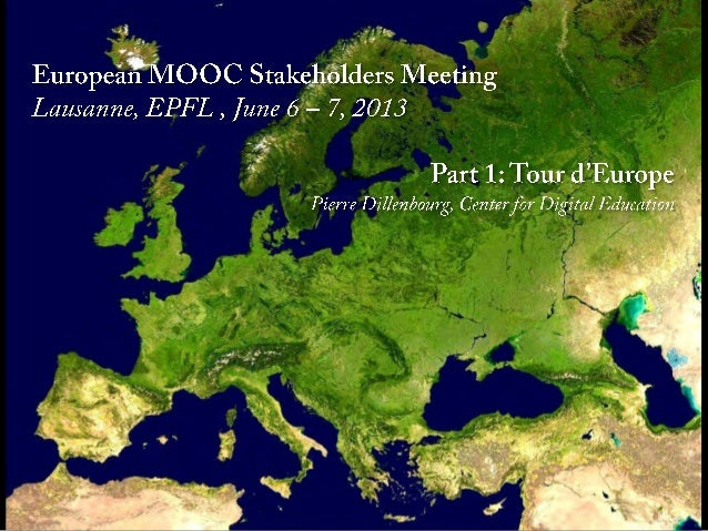 "Session 1: ""Tour d'Europe"" (European MOOC Summit, EPFL, June 2013)"