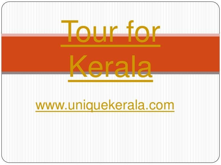 Tour for Kerala<br />www.uniquekerala.com<br />