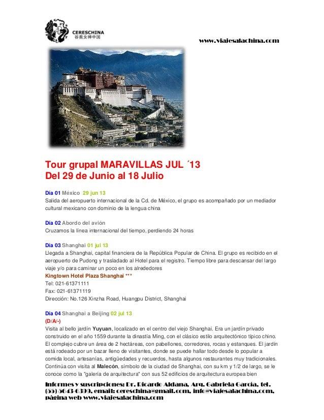 www.viajesalachina.comTour grupal MARAVILLAS JUL ´13Del 29 de Junio al 18 JulioDía 01 México 29 jun 13Salida del aeropuert...