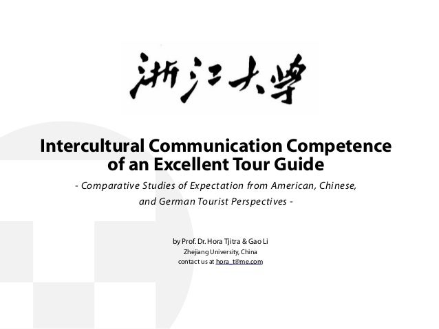 Intercultural Communication Competence of an Excellent Tour Guide - Comparative Studies of Expectation from American, Chin...