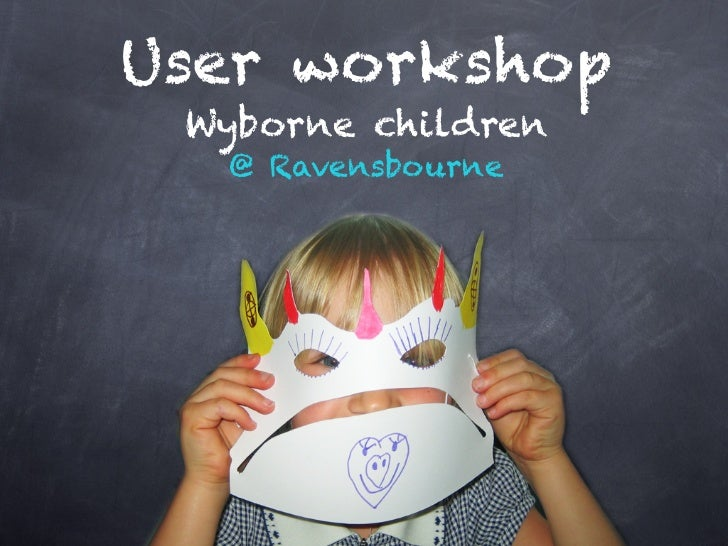 User workshop Wyborne children  @ Ravensbourne