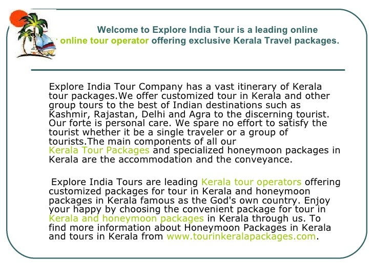 Welcome to Explore India Tour is a leading online  Tour online tour operator  offering exclusive Kerala Travel packages....