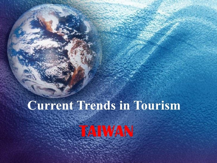 Current Trends in Tourism TAIWAN