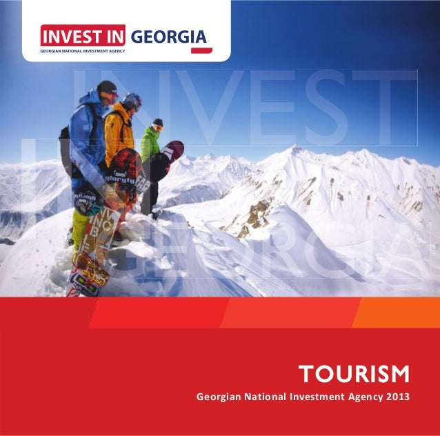 TOURISM                   TOU RISMGeorgian National Investment Agency 2013