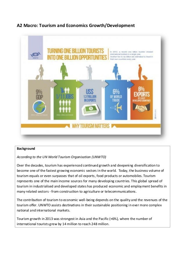 A2 Macro: Tourism and Economics Growth/Development Background According to the UN World Tourism Organisation (UNWTO) diver...