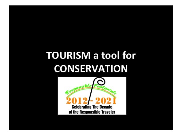 TOURISM a tool for CONSERVATION
