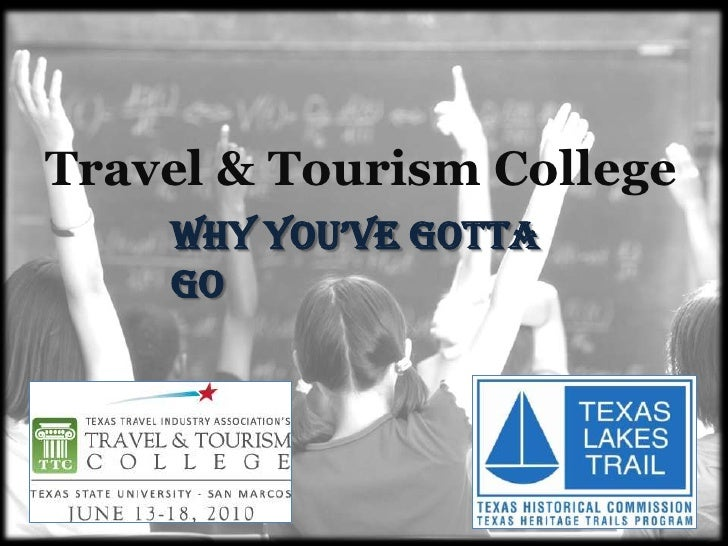 Travel & Tourism College<br />Why You've Gotta Go<br />