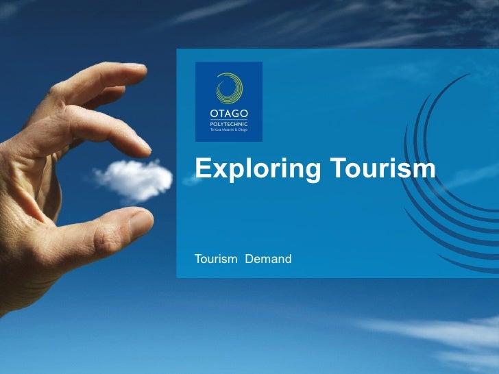 Exploring Tourism Tourism  Demand