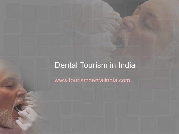 Dental Tourism in India www.tourismdentalindia.com