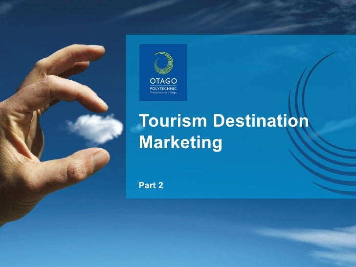 Tourism Destination Marketing Part 2