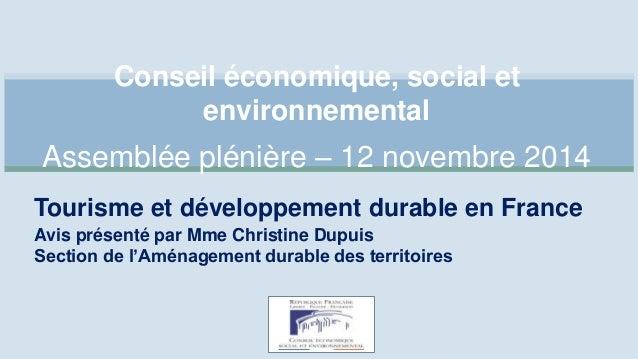 Conseil économique, social et  environnemental  Assemblée plénière – 12 novembre 2014  Tourisme et développement durable e...