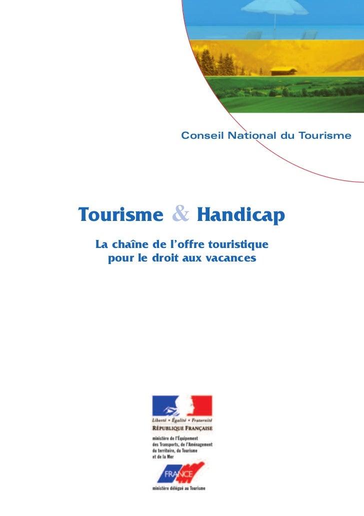 Conseil National du Tourisme     Tourisme & Handicap  La chaîne de l'offre touristique    pour le droit aux vacances