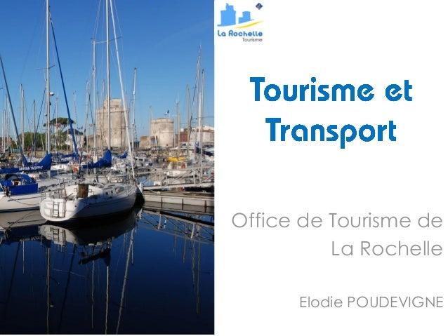 Office de tourisme la rochelle pour integra elodie poudevigne - La rochelle office de tourisme ...