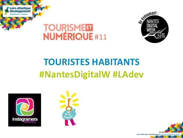 Loire-Atlantique développement | Société Publique Locale TOURISTES HABITANTS #NantesDigitalW #LAdev #11