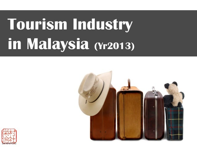 Tourism industry in malaysia 2013.11