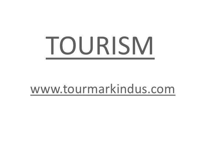 TOURISM<br />www.tourmarkindus.com<br />