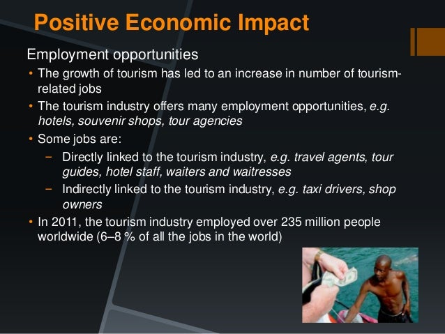 positive and negative effects of tourism Authenticity as part of the production and consumption of tourism authenticity   table 7 shows the positive and negative sociocultural impacts of tourism.