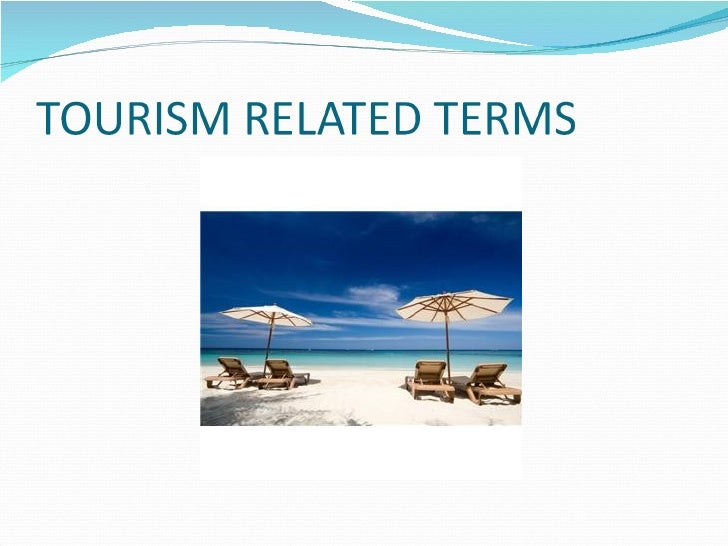 Tourism and Related Terms
