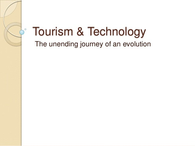 Tourism & Technology The unending journey of an evolution