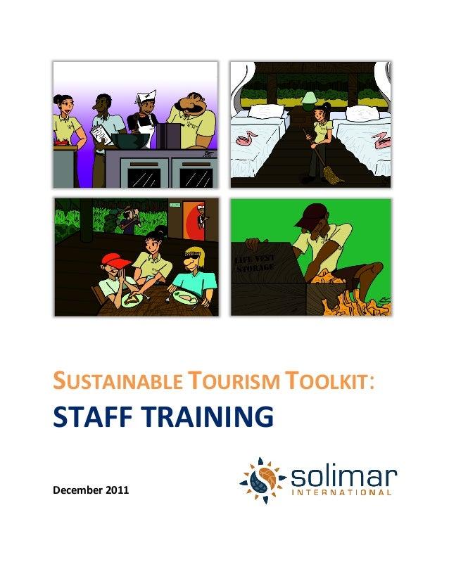 SUSTAINABLE TOURISM TOOLKIT: STAFF TRAINING     December 2011