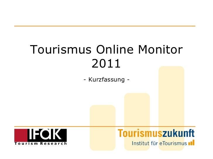 Tourismus Online Monitor 2011 - Kurzfassung der Studie