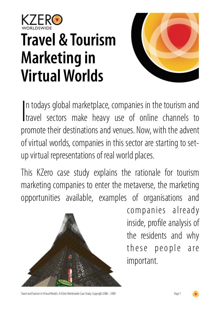 Travel & Tourism Marketing in Virtual Worlds  In todays global marketplace, companies in the tourism and  travel sectors m...