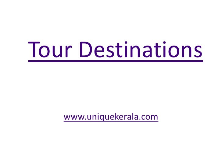 Tour Destinations<br />www.uniquekerala.com<br />