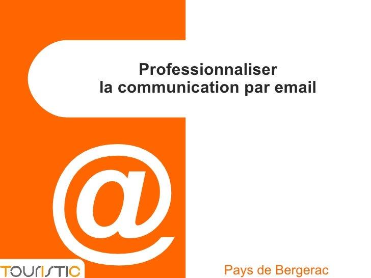 Professionnaliser  la communication par email  Pays de Bergerac @
