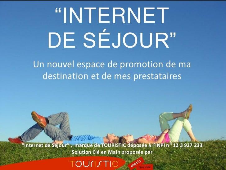 """""""INTERNET                                    DE SÉJOUR""""                            Un nouvel espace de promotion de ma    ..."""