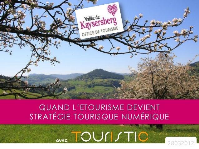 QUAND L'ETOURISME DEVIENTSTRATÉGIE TOURISQUE NUMÉRIQUE     avec                   28032012