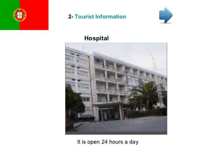 2-  Tourist Information Hospital It is open 24 hours a day