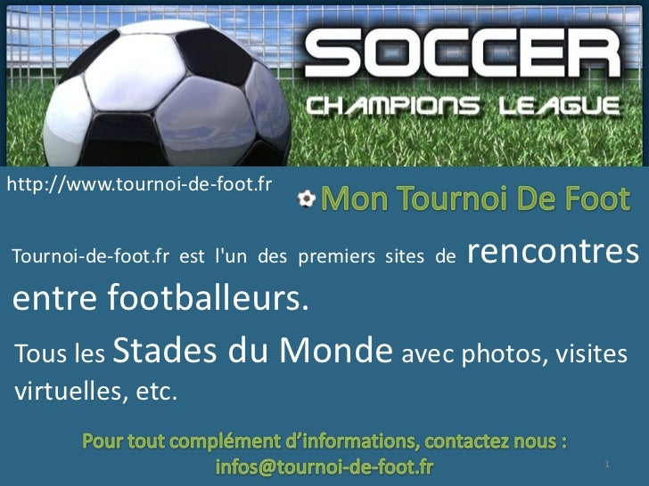 http://www.tournoi-de-foot.frTournoi-de-foot.fr est lun des premiers sites de   rencontresentre footballeurs.Tous les Stad...