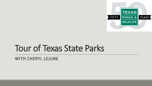 Tour of Texas State Parks WITH CHERYL LEJUNE