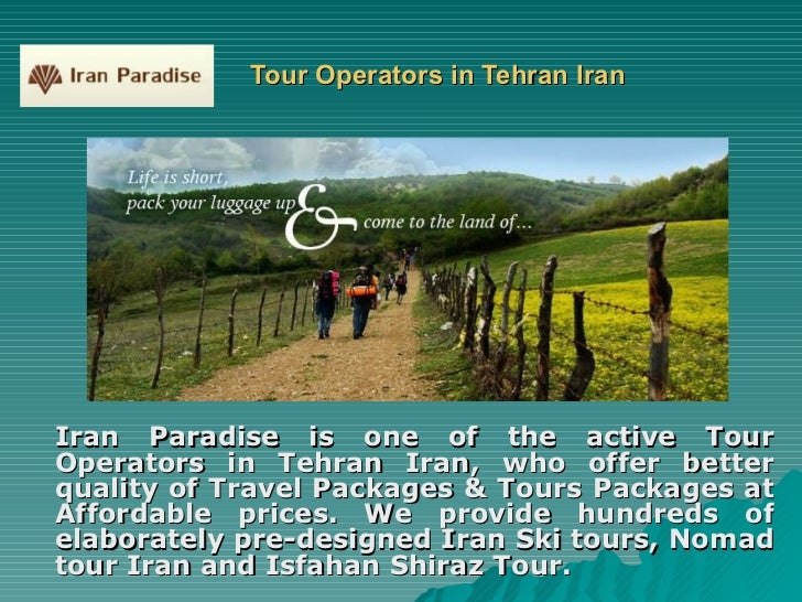 Tour Operators in Tehran Iran Iran Paradise is one of the active Tour Operators in Tehran Iran, who offer better quality o...