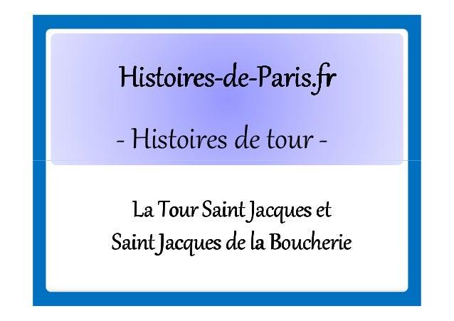 Histoires-deHistoires-de-Paris.fr - Histoires de tour La Tour Saint Jacques et Saint Jacques de la Boucherie