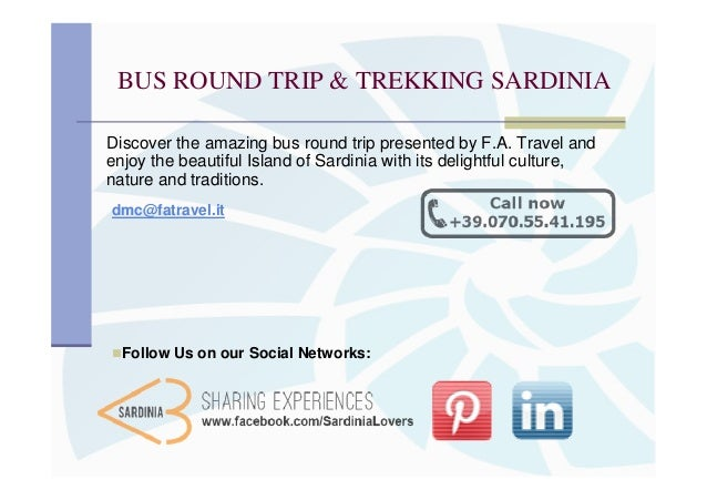 BUS ROUND TRIP & TREKKING SARDINIADiscover the amazing bus round trip presented by F.A. Travel andenjoy the beautiful Isla...
