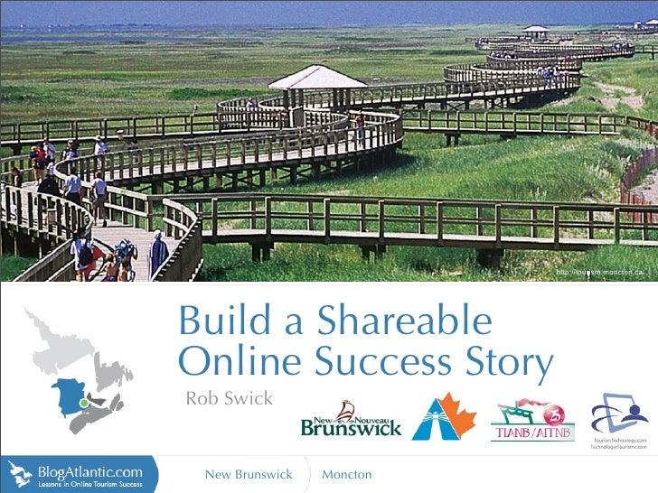 Build a Shareable Online Success Story - Moncton
