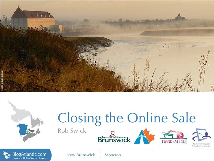 brianbranch.com                       Closing the Online Sale                   Rob Swick                       New Brunsw...