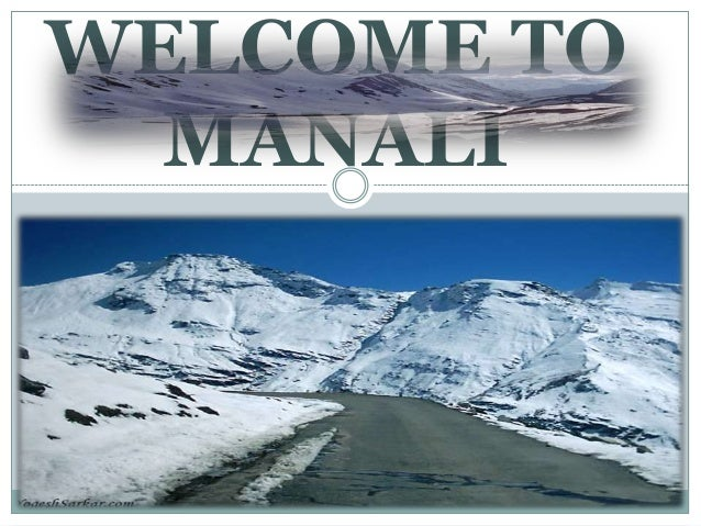 WELCOME TO  MANALI