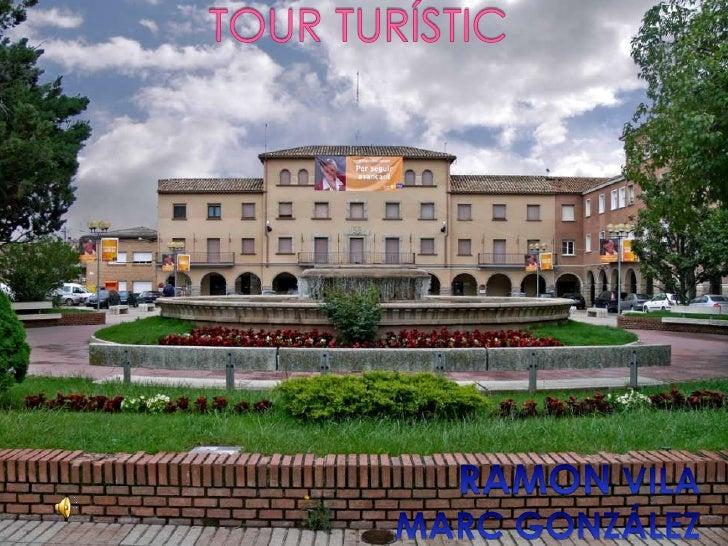TOUR TURÍSTIC<br />RAMON VILA<br />MARC GONZÁLEZ <br />
