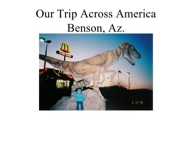 Our Trip Across America Benson, Az.