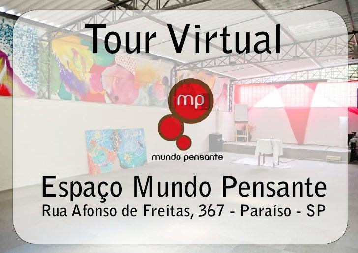 Tour Virtual   Espaço Mundo Pensante Rua Afonso de Freitas, 367 - Paraíso - SP