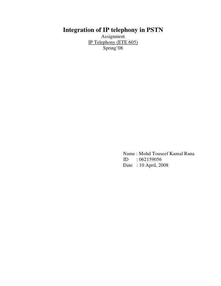Integration of IP telephony in PSTN               Assignment         IP Telephony (ETE 605)                Spring'08      ...
