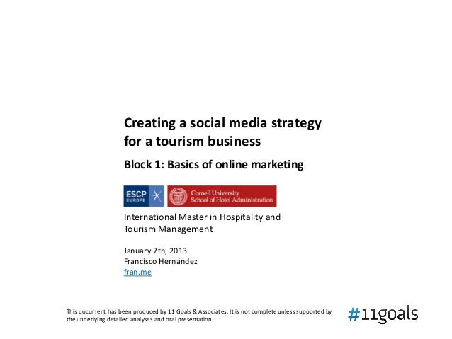Creating a social media strategy                    for a tourism business                    Block 1: Basics of online ma...